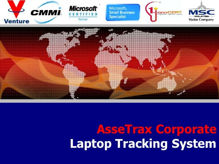 AsseTrax Corporate<br />Laptop Tracking System<br />GNA RESOURCES SDN BHD<br />