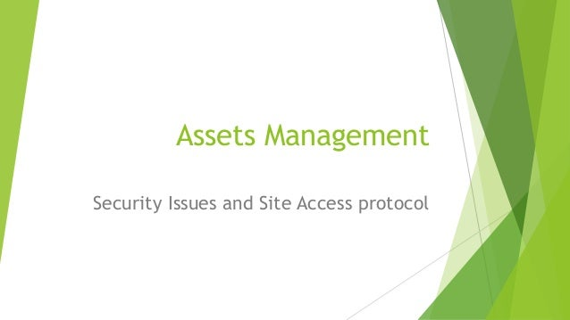 Assets Management Security Issues and Site Access protocol