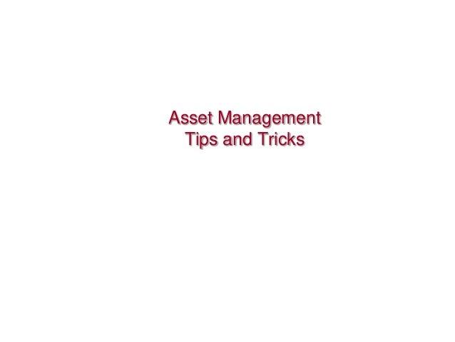 Asset Management  Tips and Tricks