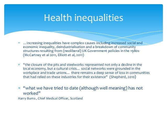 …increasing inequalities have complex causes including increased social and economic inequality, deindustrialisation and a...