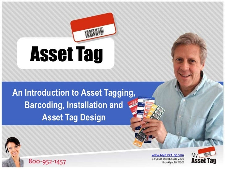 Asset TagAn Introduction to Asset Tagging,   Barcoding, Installation and        Asset Tag Design                          ...
