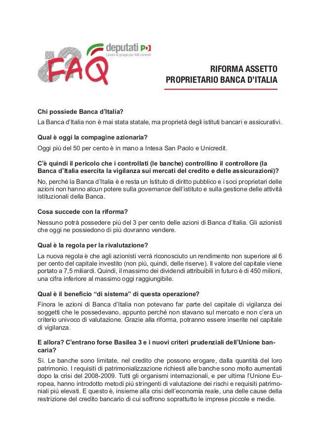 RIFORMA ASSETTO PROPRIETARIO BANCA D'ITALIA Chi possiede Banca d'Italia? La Banca d'Italia non è mai stata statale, ma pro...