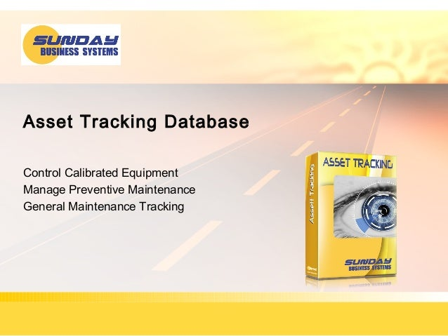 Asset Tracking Database Control Calibrated Equipment Manage Preventive Maintenance General Maintenance Tracking