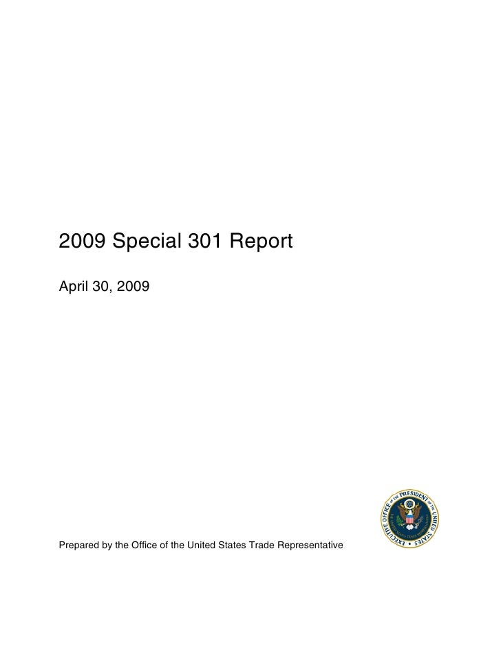 2009 Special 301 Report  April 30, 2009     Prepared by the Office of the United States Trade Representative