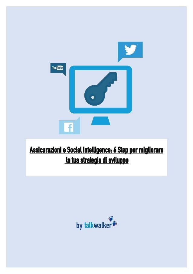 1 Assicurazioni e Social Intelligence: 6 Step per migliorare la tua strategia di sviluppo by