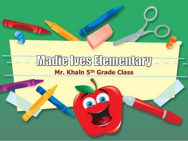 Mr. Khaln 5th Grade Class