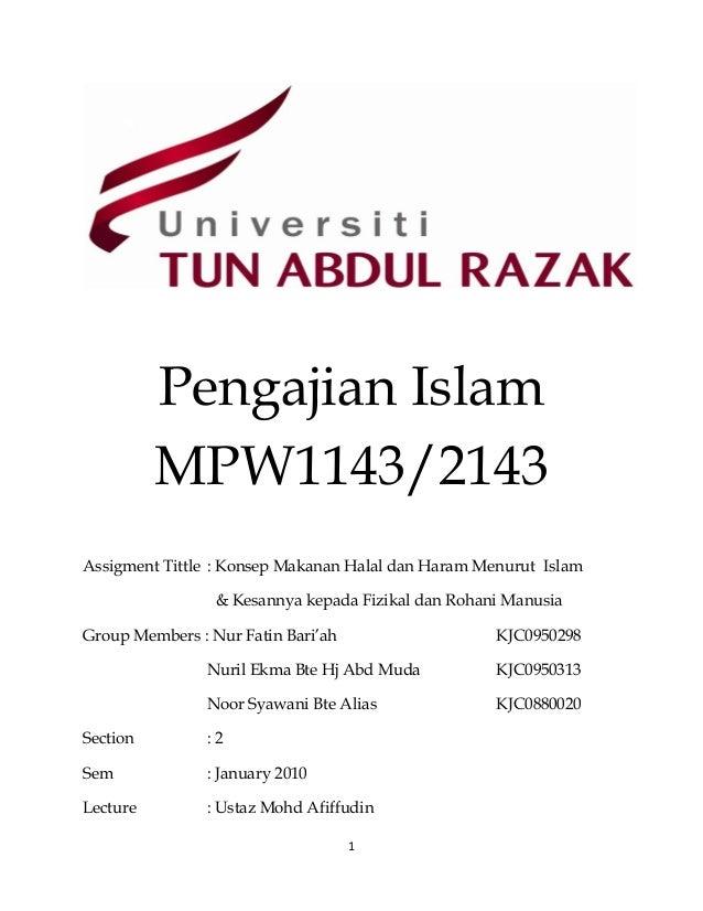 Pengajian Islam          MPW1143/2143Assigment Tittle : Konsep Makanan Halal dan Haram Menurut Islam                 & Kes...