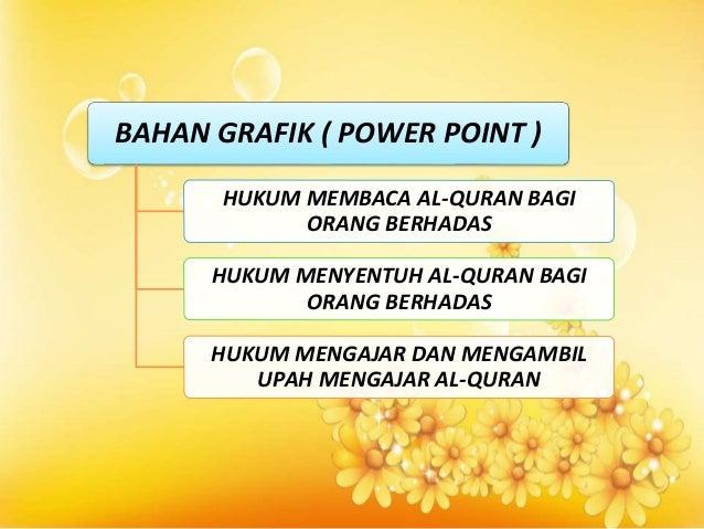 BAHAN GRAFIK ( POWER POINT ) HUKUM MEMBACA AL-QURAN BAGI ORANG BERHADAS  HUKUM MENYENTUH AL-QURAN BAGI ORANG BERHADAS HUKU...