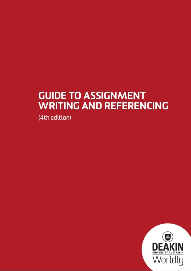 Guide to assignment writing and referencing (4th edition)