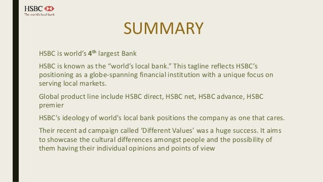 hsbc s different values campaign Promoting their global value proposition and thought hsbc's marketing objective was to promote hsbc's global value there are a lot of different ad.