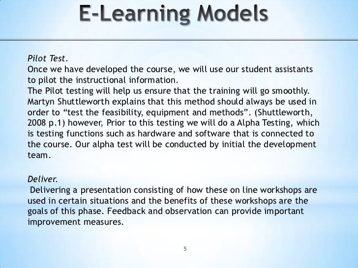 E-Learning Models<br />Design.<br />Design refers to the planning of the e-learning course and the materials associated wi...