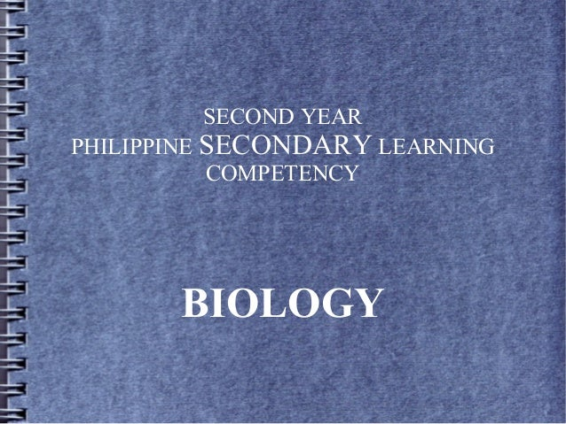 BIOLOGY SECOND YEAR PHILIPPINE SECONDARY LEARNING COMPETENCY