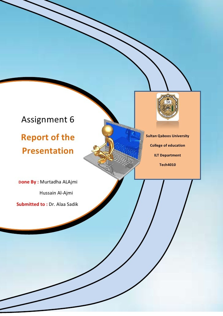 Assignment 6   Report of the                 Sultan Qaboos University                                    College of educat...
