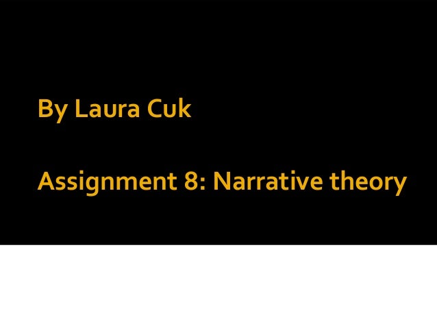 By Laura CukAssignment 8: Narrative theory