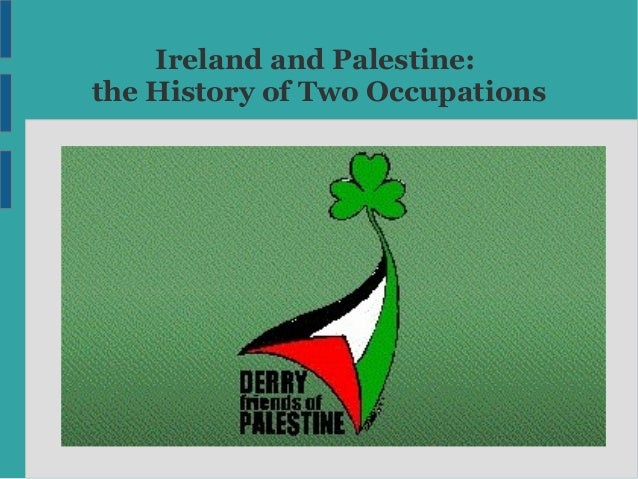 Ireland and Palestine:the History of Two Occupations