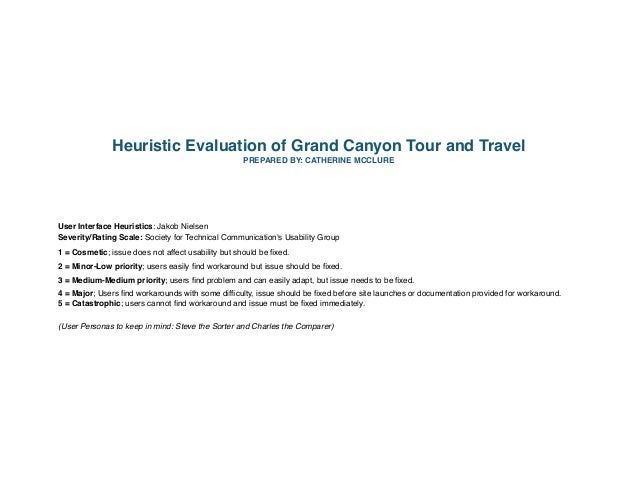 Heuristic Evaluation of Grand Canyon Tour and Travel PREPARED BY: CATHERINE MCCLURE User Interface Heuristics: Jakob Niels...