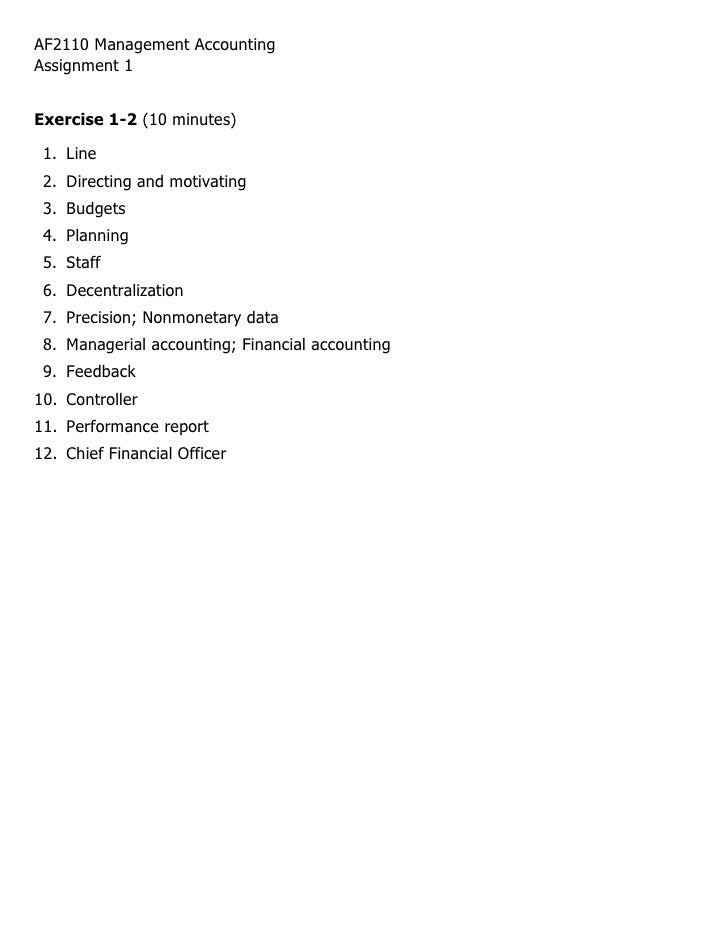 AF2110 Management Accounting Assignment 1   Exercise 1-2 (10 minutes)   1. Line  2. Directing and motivating  3. Budgets  ...