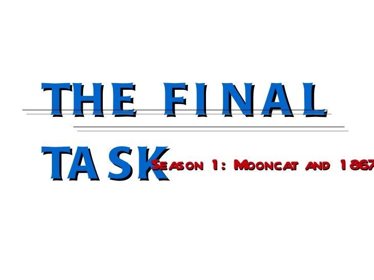 THE FINAL TASK Season 1: Mooncat and 1867