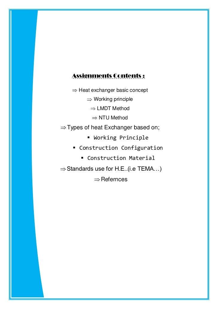 Assignments Contents :    Heat exchanger basic concept          Working principle           LMDT Method            NTU Met...