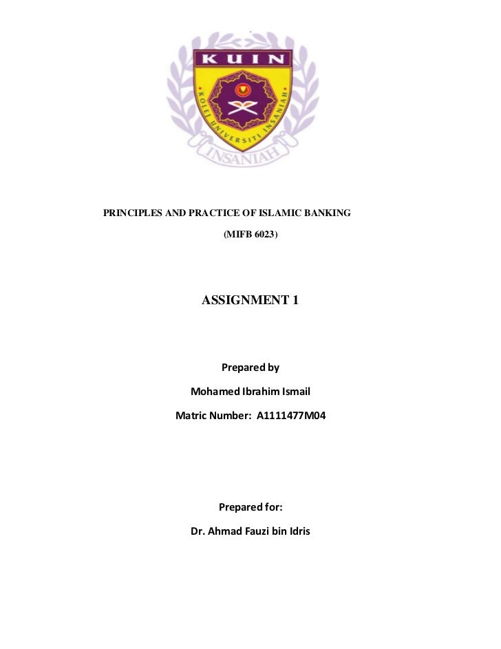 1PRINCIPLES AND PRACTICE OF ISLAMIC BANKING                    (MIFB 6023)                ASSIGNMENT 1                    ...