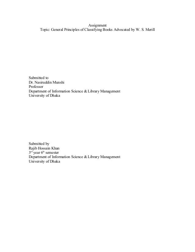 Assignment      Topic: General Principles of Classifying Books Advocated by W. S. MerillSubmitted toDr. Nasiruddin MunshiP...