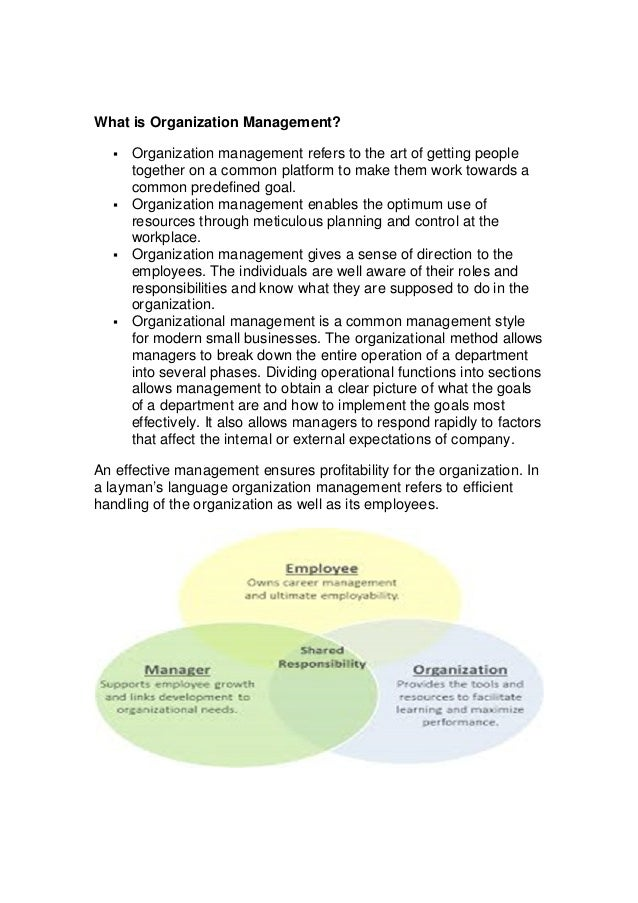 What is Organization Management?  Organization management refers to the art of getting people together on a common platfo...
