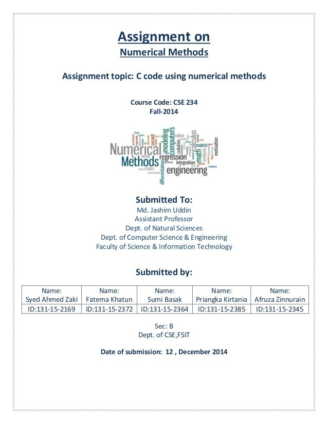 Assignment on Numerical Methods Assignment topic: C code using numerical methods Course Code: CSE 234 Fall-2014  Submitted...
