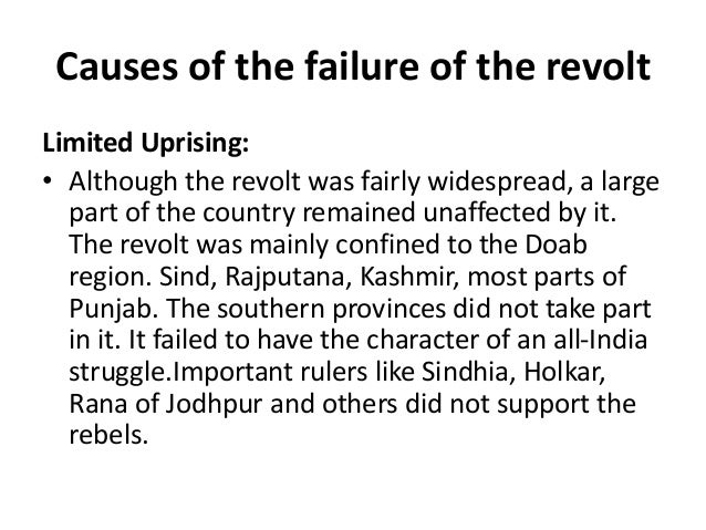 revolt of 1857 causes and results A the direct results: the direct effects of the revolt of 1857 may be summed up in the following words: firstly, the revolt of 1857 exposed the danger involved in.