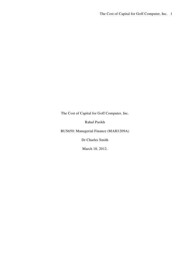 The Cost of Capital for Goff Computer, Inc. 1The Cost of Capital for Goff Computer, Inc.               Rahul ParikhBUS650:...
