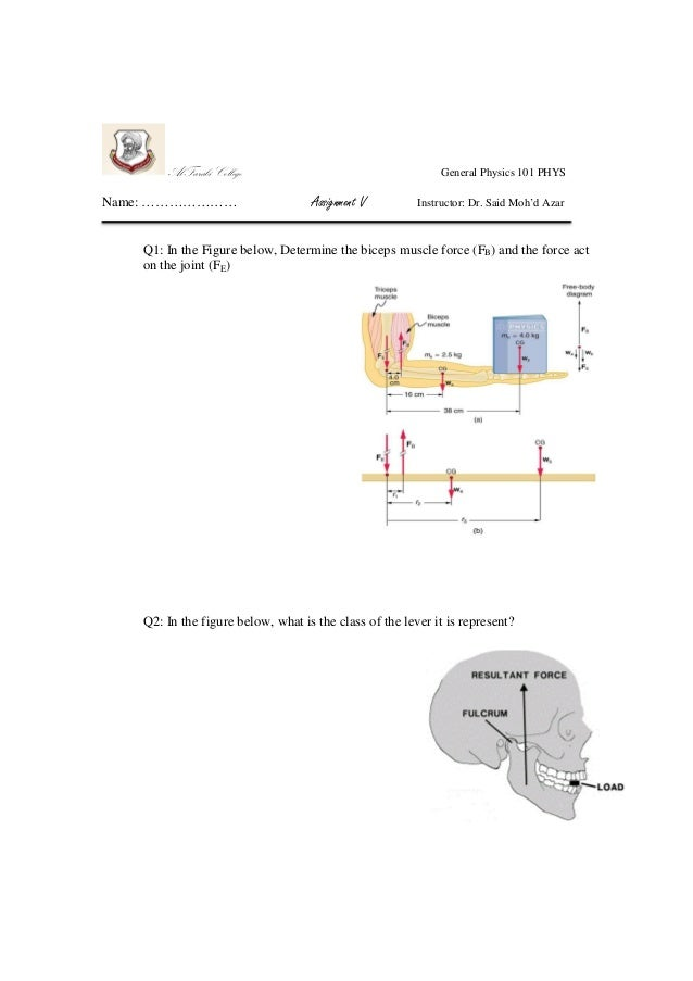 Al-Farabi College Name: …………………  General Physics 101 PHYS  Assignment V  Instructor: Dr. Said Moh'd Azar  Q1: In the Figur...