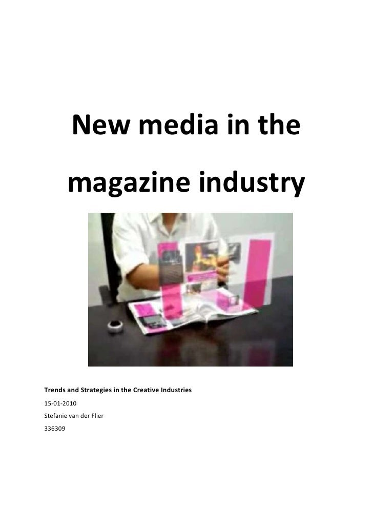 8909052197100New media in the magazine industry<br />Trends and Strategies in the Creative Industries15-01-2010Stefanie va...