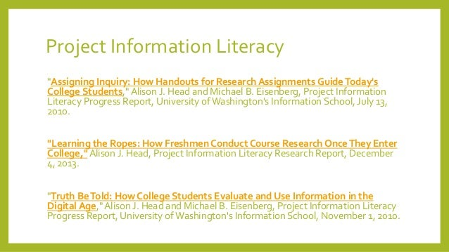 assignment information literacy Welcome this guide is intended to assist faculty members in developing  information literacy and writing assignments the principles, methods, and  materials.