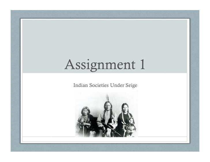 Assignment 1  Indian Societies Under Seige