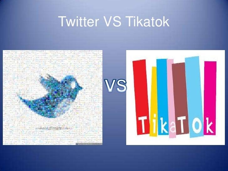 Twitter VS Tikatok<br />VS<br />