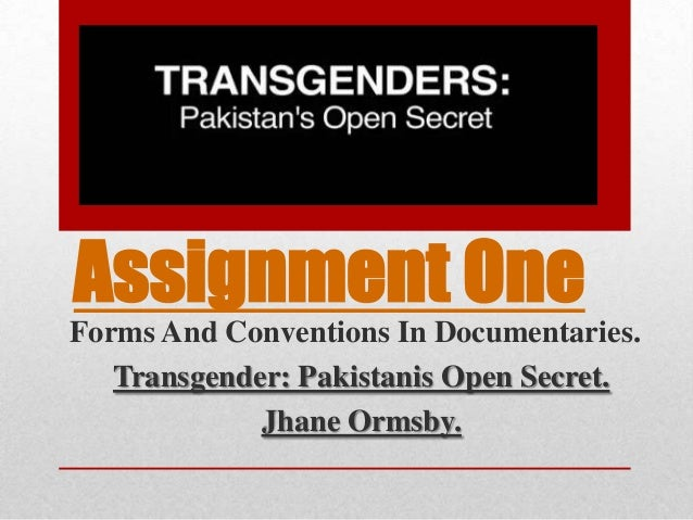 Assignment OneForms And Conventions In Documentaries.Transgender: Pakistanis Open Secret.Jhane Ormsby.
