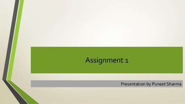 Assignment 1Presentation by Puneet Sharma