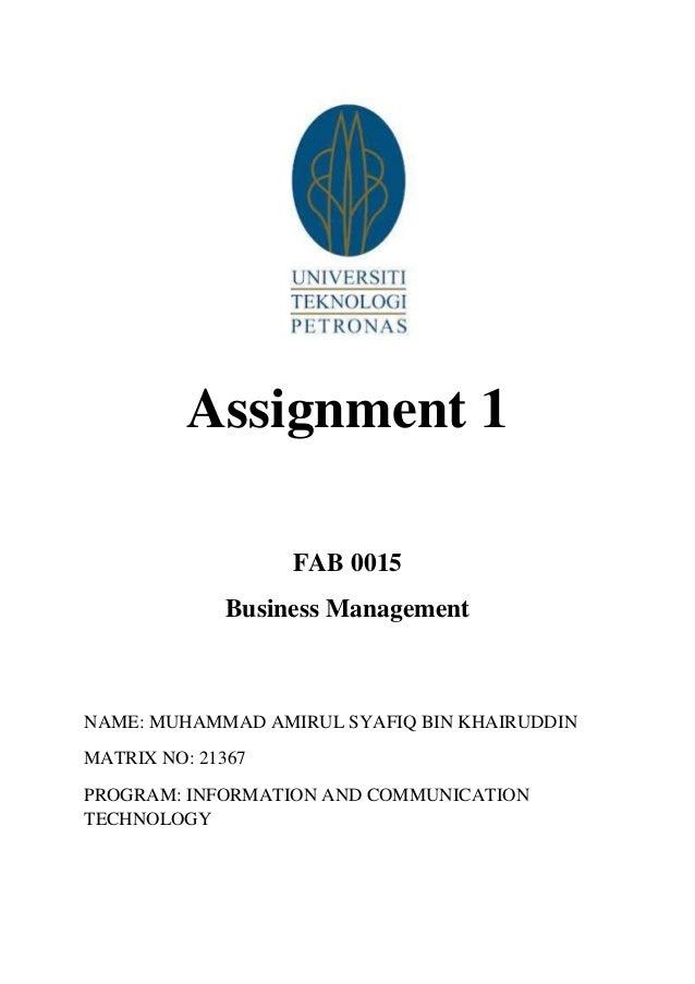 business management assignment sem assignment 1 fab 0015 business management muhammad amirul syafiq bin khairuddin matrix no