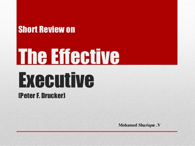 Short Review on The Effective Executive (Peter F. Drucker) Mohamed Sharique .V