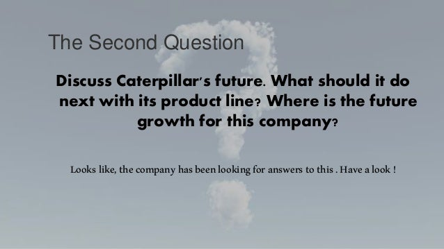 case study caterpillar inc Advisers on caterpillar inc's $677 million purchase of era mining  company  signed off on the deal, it has become a case study in how a.