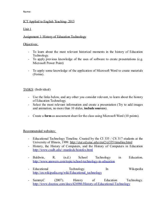 Name:ICT Applied to English Teaching- 2013Unit 1Assignment 1: History of Education TechnologyObjectives:   -     To learn ...
