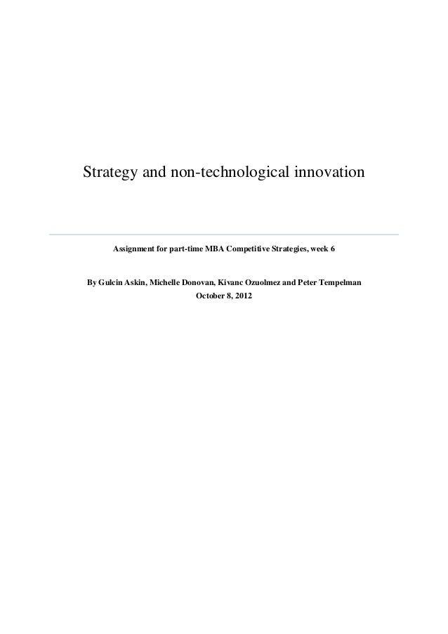 Strategy and non-technological innovation      Assignment for part-time MBA Competitive Strategies, week 6By Gulcin Askin,...