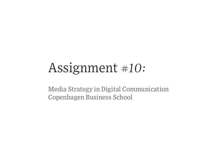 Assignment #10:Media Strategy in Digital CommunicationCopenhagen Business School