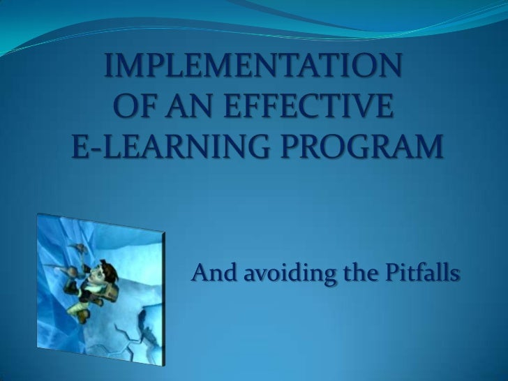 Implementation <br />of an Effective <br />e-learning program<br />And avoiding the Pitfalls<br />