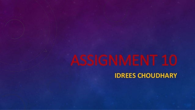 ASSIGNMENT 10 IDREES CHOUDHARY