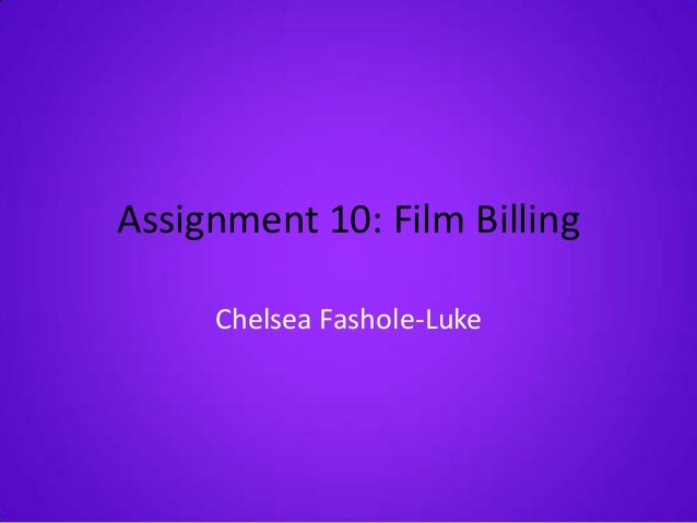 Assignment 10: Film Billing     Chelsea Fashole-Luke