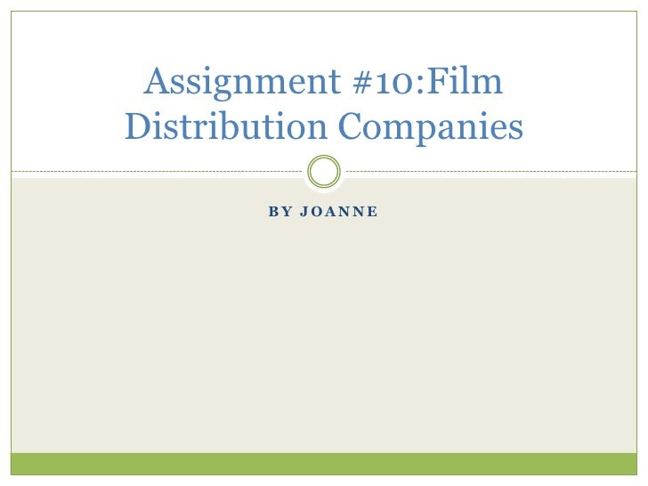 Assignment #10:FilmDistribution Companies       BY JOANNE