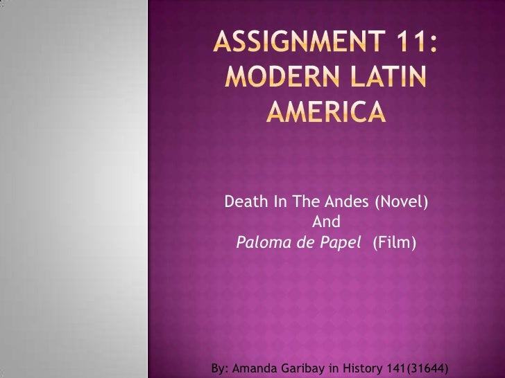 Death In The Andes (Novel)              And    Paloma de Papel (Film)     By: Amanda Garibay in History 141(31644)