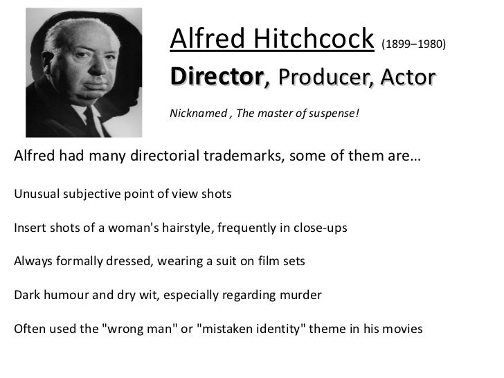 Alfred Hitchcock Picture Alfred Hitchcock (1899–1980) Director , Producer, Actor Nicknamed , The master of suspense! Alfre...