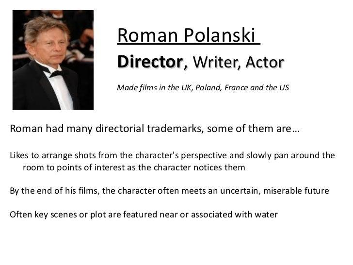 http://t1.gstatic.com/images?q=tbn:ANd9GcS6C4Z6iqnOnJUF_xg4YJZSSci6U4jTkcBEoB70VZzx4c1jhPeGTg Roman Polanski Director , Wr...