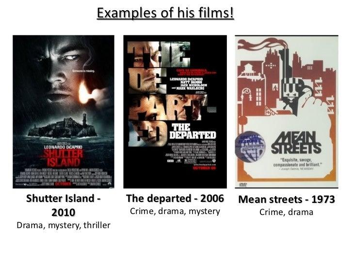 Shutter Island - 2010 Drama, mystery, thriller The departed - 2006 Crime, drama, mystery Mean streets - 1973 Crime, drama ...